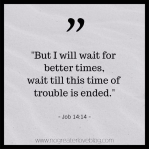wait for better times