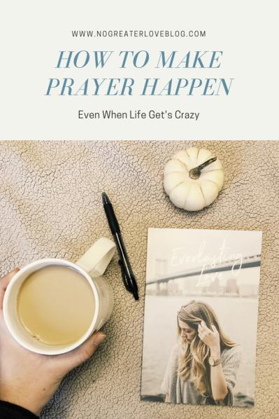 How to Make prayer happen