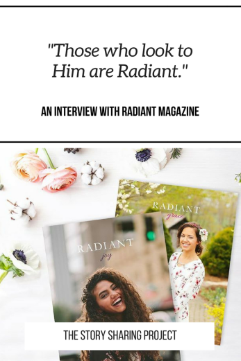 _Those who look to Him are Radiant._ An Interview with Radiant Magazine!!!