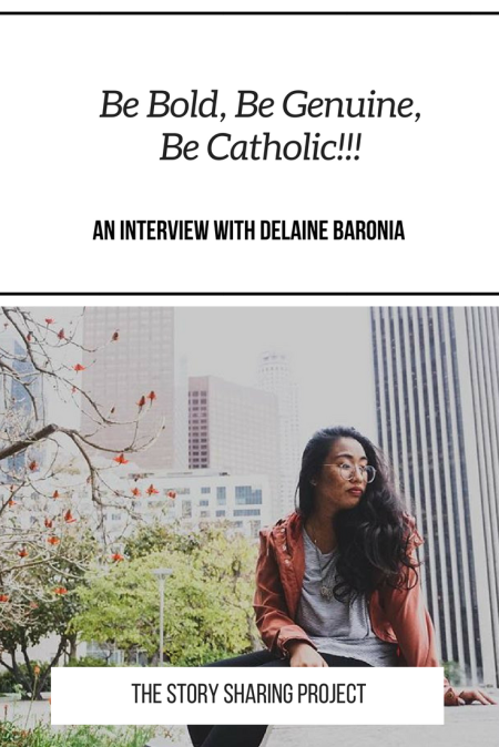 Be Bold, Be Genuine, Be Catholic!!! _ An Interview With Delaine Baronia.png